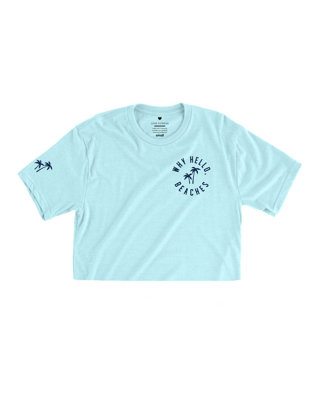 Why Hello, Beaches - Ice Blue Cropped Tee