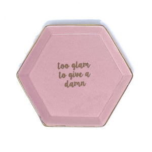 "Hexagon Trinket Dish ""Too Glam To Give A Damn"" Pink 13cm"