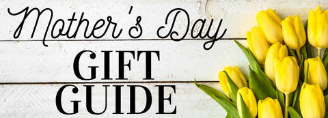Mother's Day Gift Guide Header