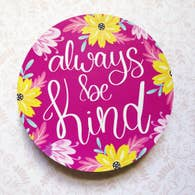 ALWAYS BE KIND LARGE CIRCLE MAGNET-MAGNET-MODE-Couture-Boutique-Womens-Clothing