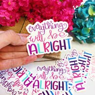 EVERYTHING WILL BE ALRIGHT VINYL STICKER DECAL-Sticker/Decal-MODE-Couture-Boutique-Womens-Clothing