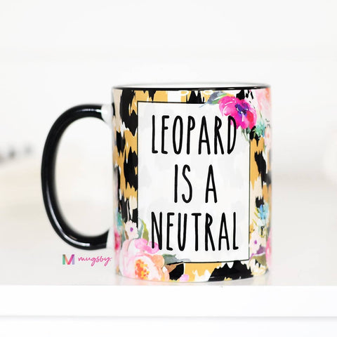 LEOPARD IS A NEUTRAL MUG-Mugs-MODE-Couture-Boutique-Womens-Clothing