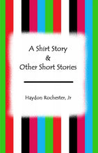 Load image into Gallery viewer, A Shirt Story & Other Short Stories