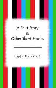 A Shirt Story & Other Short Stories