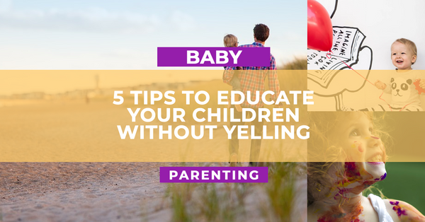5 Tips to Educate Your Children Without Yelling