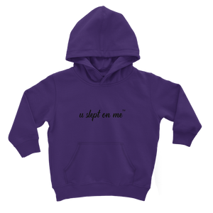 U Slept On Me Logo Classic Kids Hoodie-more colors