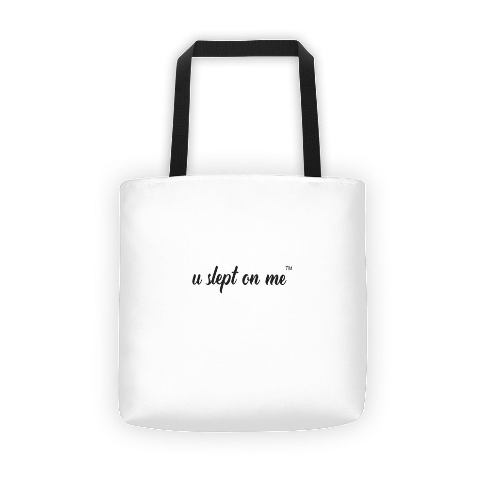 U Slept On Me Tote bag