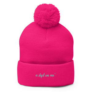 U Slept On Me Logo Pom-Pom Beanie- more colors