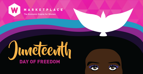 TheWMarketplace Live: Honoring Juneteenth with Black Women-Owned Businesses