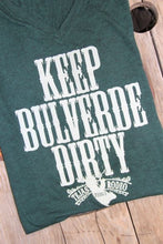 Load image into Gallery viewer, Keep Bulverde Dirty - Front