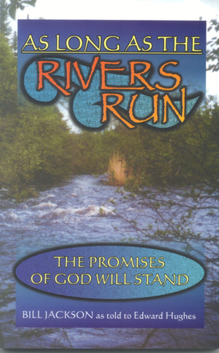 As Long as the Rivers Run