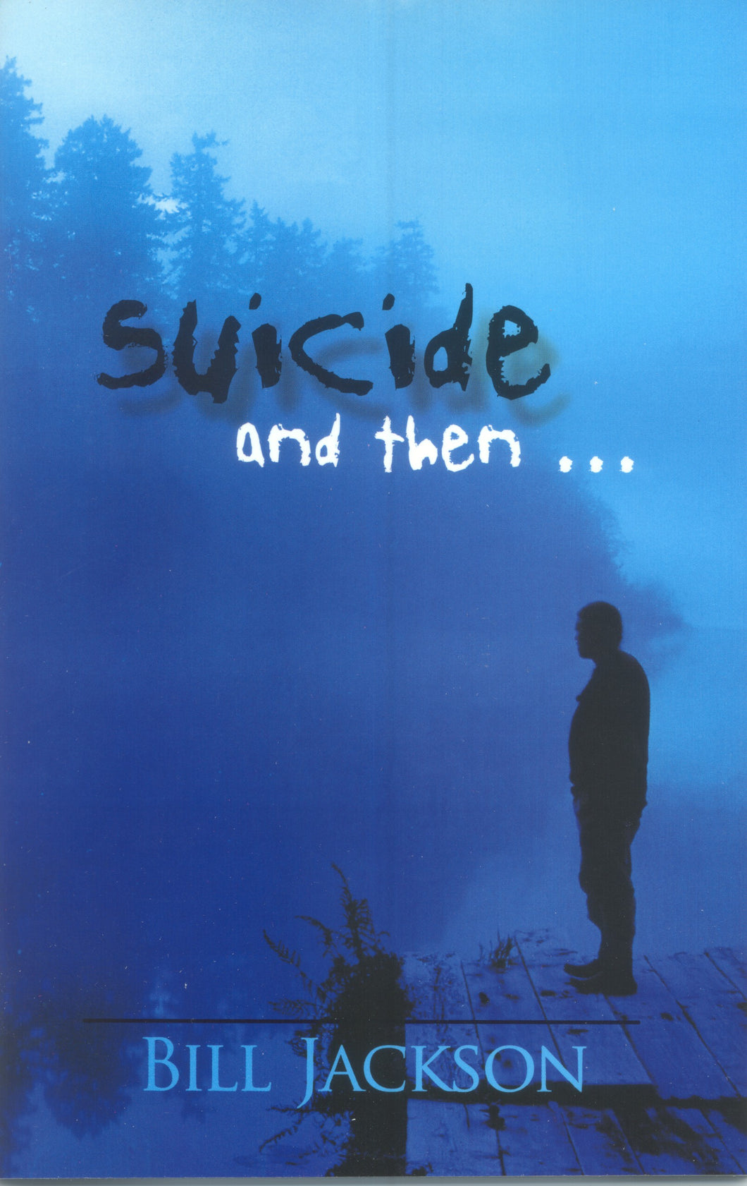 Suicide and Then