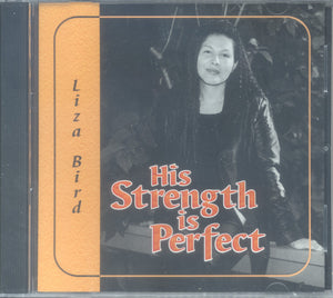 "Liza Bird - ""HIS STRENGTH IS PERFECT"""