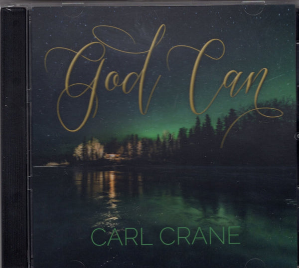 "Carl Crane - ""GOD CAN"""
