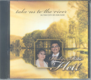 "Philip & Rita Flett - ""TAKE US TO THE RIVER"""