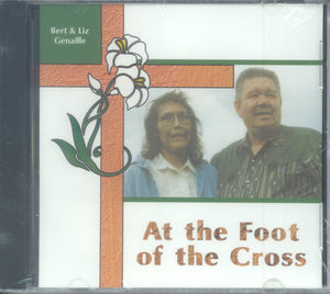 "Bert and Liz Genaille - ""AT THE FOOT OF THE CROSS"""