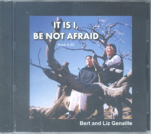 "Bert and Liz Genaille - ""IT IS I, BE NOT AFRAID"""