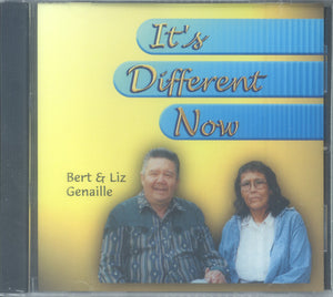 "Bert and Liz Genaille - ""IT'S DIFFERENT NOW"""