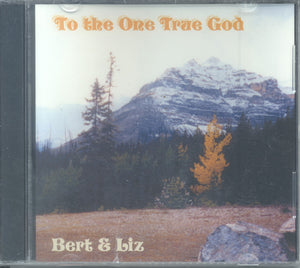 "Bert and Liz Genaille - ""TO THE ONE TRUE GOD"""