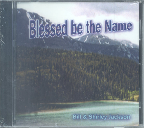 "Bill & Shirley Jackson - ""BLESSED BE THE NAME"""