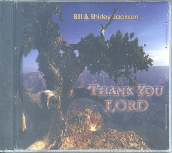 "Bill & Shirley Jackson - ""THANK YOU LORD"""