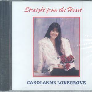 "Carolanne Lovegrove - ""STRAIGHT FROM THE HEART"""