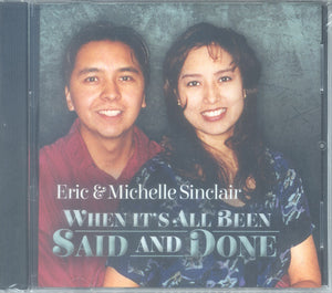 "Eric & Michelle Sinclair - ""WHEN IT'S ALL BEEN SAID & DONE"""