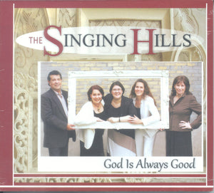 "The Singing Hills - ""GOD IS ALWAYS GOOD"""