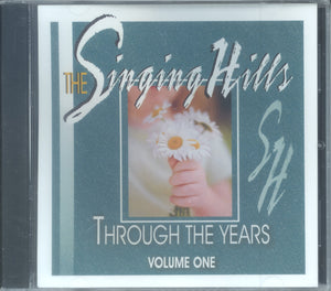 "The Singing Hills - ""THROUGH THE YEARS — VOL. ONE"""