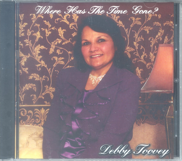 "Debby Toovey - ""WHERE HAS THE TIME GONE?"""