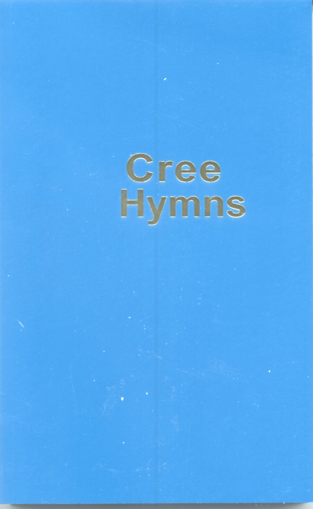 Cree language - Cree Hymns (Plains Cree)