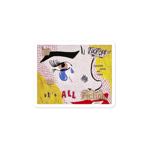 """IT'S ALL FICTION"" Sticker"
