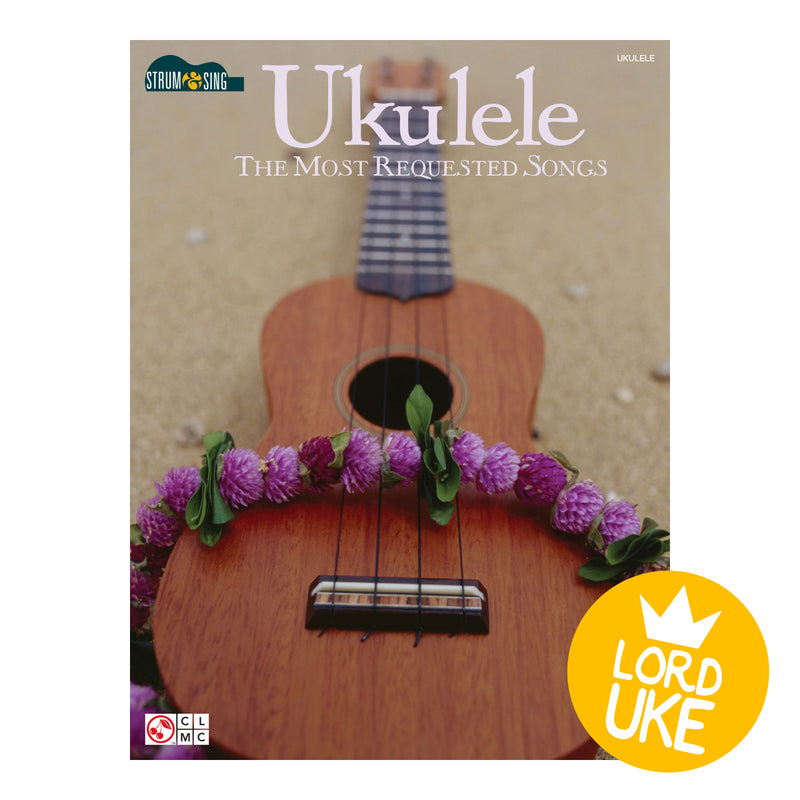 Ukulele - The most requested songs strum and sing.