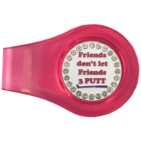 bling friends don't let friends 3 putt golf ball marker with a magnetic pink clip