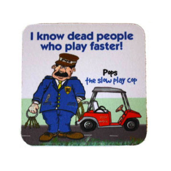 pops the slow play cop funny fabric coaster