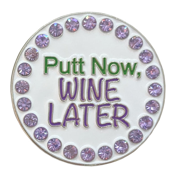 bling putt now, wine later golf ball marker only