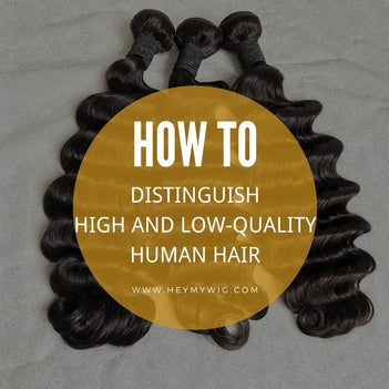 How To Distinguish Between High and Low-quality Human Hair