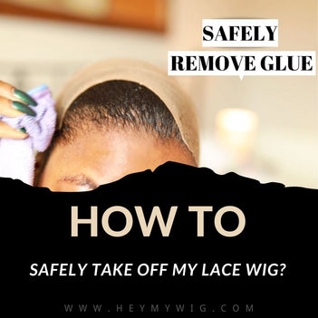 How to Safely Take off My Lace Wig?