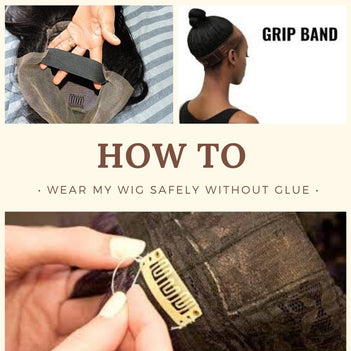 How to Wear My Human Hair Wig Safely Without using any Glue