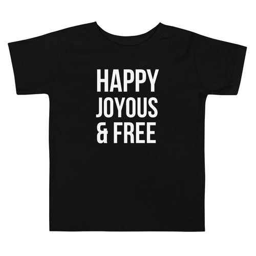 Happy Joyous Free - Toddler Short Sleeve Tee