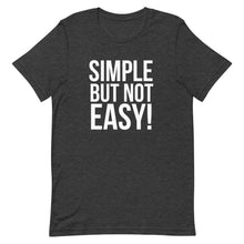 Load image into Gallery viewer, Simple Not Easy - Short-Sleeve Unisex T-Shirt