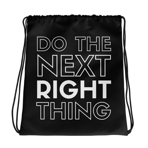 Do the Next Right Thing Drawstring bag