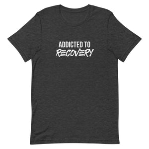 Addicted to Recovery - Short-Sleeve Unisex T-Shirt