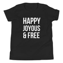 Load image into Gallery viewer, Happy Joyous Free - Youth Short Sleeve T-Shirt