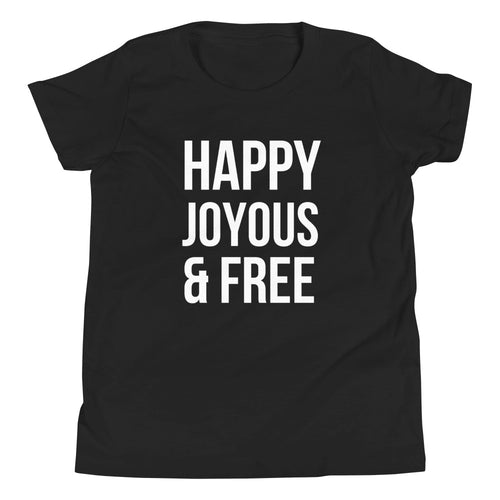 Happy Joyous Free - Youth Short Sleeve T-Shirt