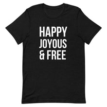 Load image into Gallery viewer, Happy Joyous & Free - Short-Sleeve Unisex T-Shirt