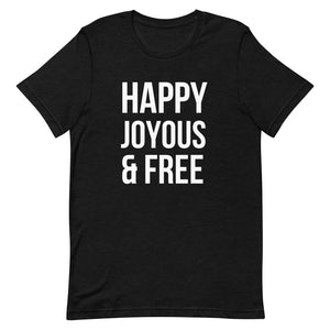 Happy Joyous & Free - Short-Sleeve Unisex T-Shirt