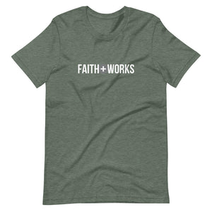 Faith Plus Works - Short-Sleeve Unisex T-Shirt