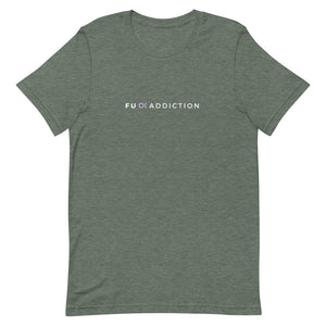 FU Addiction - Short-Sleeve Unisex T-Shirt