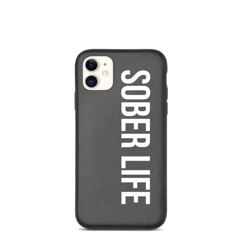 Sober Life - Biodegradable phone case